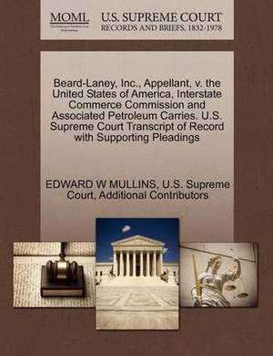 Beard-Laney, Inc., Appellant, V. the United States of America, Interstate Commerce Commission and Associated Petroleum Carries. U.S. Supreme Court Transcript of Record with Supporting Pleadings