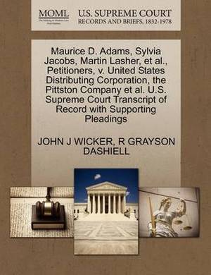 Maurice D. Adams, Sylvia Jacobs, Martin Lasher, et al., Petitioners, V. United States Distributing Corporation, the Pittston Company et al. U.S. Supreme Court Transcript of Record with Supporting Pleadings