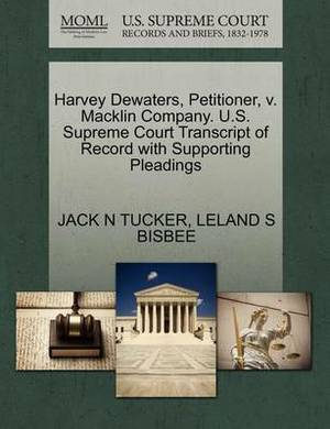 Harvey Dewaters, Petitioner, V. Macklin Company. U.S. Supreme Court Transcript of Record with Supporting Pleadings