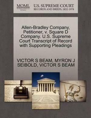 Allen-Bradley Company, Petitioner, V. Square D Company. U.S. Supreme Court Transcript of Record with Supporting Pleadings