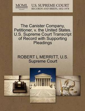 The Canister Company, Petitioner, V. the United States. U.S. Supreme Court Transcript of Record with Supporting Pleadings