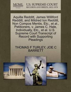 Aquilla Redditt, James Williford Redditt, and Mildred Ion Redditt, Non Compos Mentis, Etc., et al., Petitioners, V. James C. Hale, Individually, Etc., et al. U.S. Supreme Court Transcript of Record with Supporting Pleadings