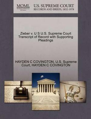 Zieber V. U S U.S. Supreme Court Transcript of Record with Supporting Pleadings