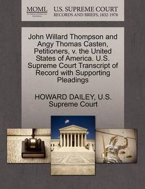 John Willard Thompson and Angy Thomas Casten, Petitioners, V. the United States of America. U.S. Supreme Court Transcript of Record with Supporting Pleadings