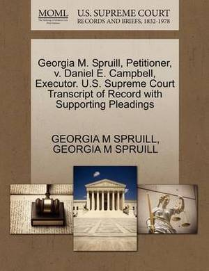 Georgia M. Spruill, Petitioner, V. Daniel E. Campbell, Executor. U.S. Supreme Court Transcript of Record with Supporting Pleadings