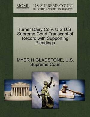 Turner Dairy Co V. U S U.S. Supreme Court Transcript of Record with Supporting Pleadings