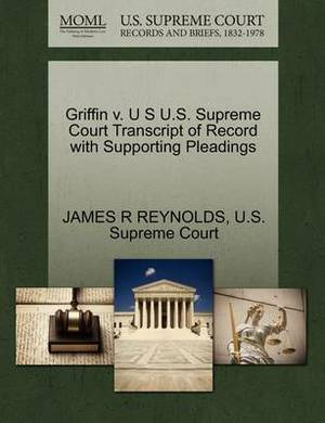 Griffin V. U S U.S. Supreme Court Transcript of Record with Supporting Pleadings