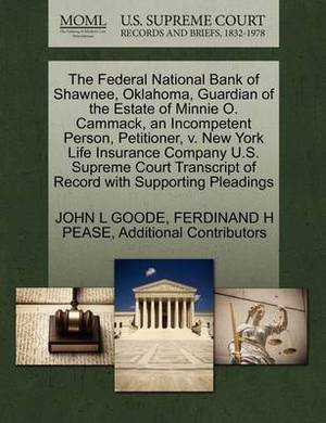 The Federal National Bank of Shawnee, Oklahoma, Guardian of the Estate of Minnie O. Cammack, an Incompetent Person, Petitioner, V. New York Life Insurance Company U.S. Supreme Court Transcript of Record with Supporting Pleadings