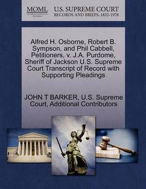 Alfred H. Osborne, Robert B. Sympson, and Phil Cabbell, Petitioners, V. J.A. Purdome, Sheriff of Jackson U.S. Supreme Court Transcript of Record with Supporting Pleadings