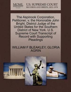 The Aspinook Corporation, Petitioner, V. the Honorable John Bright, District Judge of the United States for the Southern District of New York. U.S. Supreme Court Transcript of Record with Supporting Pleadings