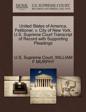 United States of America, Petitioner, V. City of New York. U.S. Supreme Court Transcript of Record with Supporting Pleadings