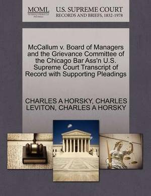 McCallum V. Board of Managers and the Grievance Committee of the Chicago Bar Ass'n U.S. Supreme Court Transcript of Record with Supporting Pleadings