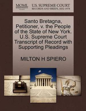 Santo Bretagna, Petitioner, V. the People of the State of New York. U.S. Supreme Court Transcript of Record with Supporting Pleadings