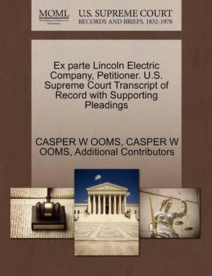 Ex Parte Lincoln Electric Company, Petitioner. U.S. Supreme Court Transcript of Record with Supporting Pleadings