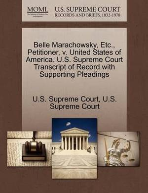Belle Marachowsky, Etc., Petitioner, V. United States of America. U.S. Supreme Court Transcript of Record with Supporting Pleadings