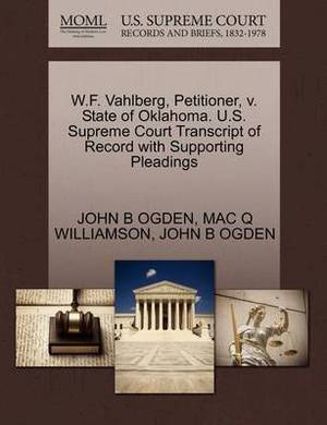 W.F. Vahlberg, Petitioner, V. State of Oklahoma. U.S. Supreme Court Transcript of Record with Supporting Pleadings