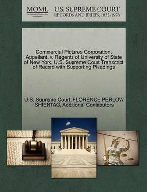 Commercial Pictures Corporation, Appellant, V. Regents of University of State of New York. U.S. Supreme Court Transcript of Record with Supporting Pleadings
