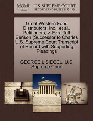 Great Western Food Distributors, Inc., et al., Petitioners, V. Ezra Taft Benson (Successor to Charles U.S. Supreme Court Transcript of Record with Supporting Pleadings