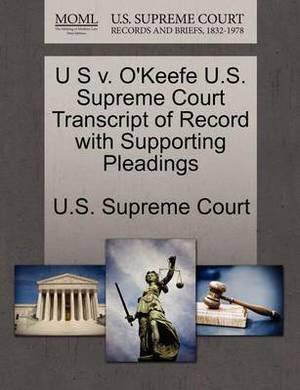 U S V. O'Keefe U.S. Supreme Court Transcript of Record with Supporting Pleadings