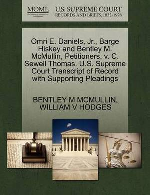 Omri E. Daniels, JR., Barge Hiskey and Bentley M. McMullin, Petitioners, V. C. Sewell Thomas. U.S. Supreme Court Transcript of Record with Supporting Pleadings