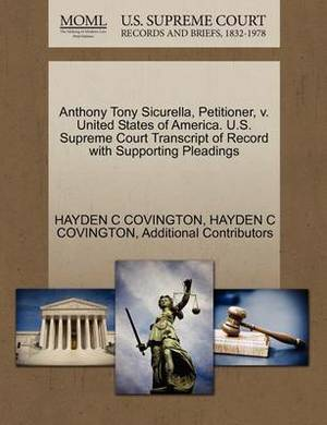 Anthony Tony Sicurella, Petitioner, V. United States of America. U.S. Supreme Court Transcript of Record with Supporting Pleadings