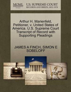 Arthur H. Marienfeld, Petitioner, V. United States of America. U.S. Supreme Court Transcript of Record with Supporting Pleadings