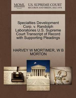 Specialties Development Corp. V. Randolph Laboratories U.S. Supreme Court Transcript of Record with Supporting Pleadings