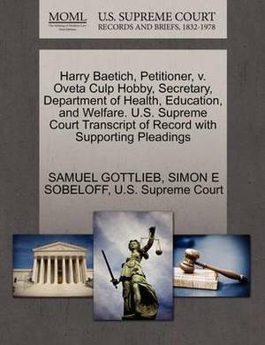 Harry Baetich, Petitioner, V. Oveta Culp Hobby, Secretary, Department of Health, Education, and Welfare. U.S. Supreme Court Transcript of Record with Supporting Pleadings