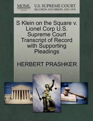 S Klein on the Square V. Lionel Corp U.S. Supreme Court Transcript of Record with Supporting Pleadings