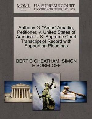 Anthony G.  Amos' Amadio, Petitioner, V. United States of America. U.S. Supreme Court Transcript of Record with Supporting Pleadings