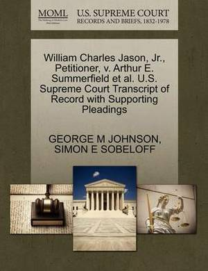 William Charles Jason, JR., Petitioner, V. Arthur E. Summerfield et al. U.S. Supreme Court Transcript of Record with Supporting Pleadings