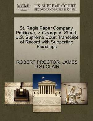 St. Regis Paper Company, Petitioner, V. George A. Stuart. U.S. Supreme Court Transcript of Record with Supporting Pleadings