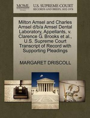 Milton Amsel and Charles Amsel D/B/A Amsel Dental Laboratory, Appellants, V. Clarence G. Brooks et al., U.S. Supreme Court Transcript of Record with Supporting Pleadings
