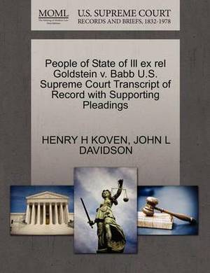 People of State of Ill Ex Rel Goldstein V. Babb U.S. Supreme Court Transcript of Record with Supporting Pleadings