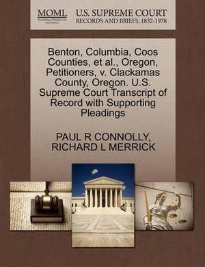 Benton, Columbia, Coos Counties, et al., Oregon, Petitioners, V. Clackamas County, Oregon. U.S. Supreme Court Transcript of Record with Supporting Pleadings
