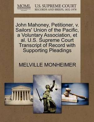 John Mahoney, Petitioner, V. Sailors' Union of the Pacific, a Voluntary Association, et al. U.S. Supreme Court Transcript of Record with Supporting Pleadings