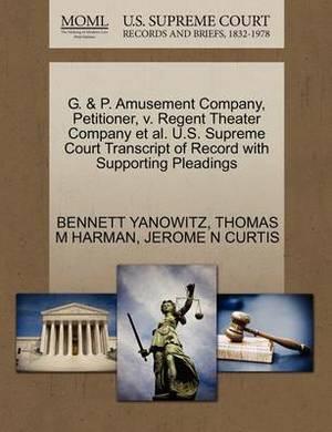 G. & P. Amusement Company, Petitioner, V. Regent Theater Company et al. U.S. Supreme Court Transcript of Record with Supporting Pleadings