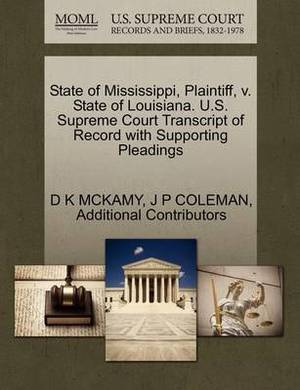 State of Mississippi, Plaintiff, V. State of Louisiana. U.S. Supreme Court Transcript of Record with Supporting Pleadings
