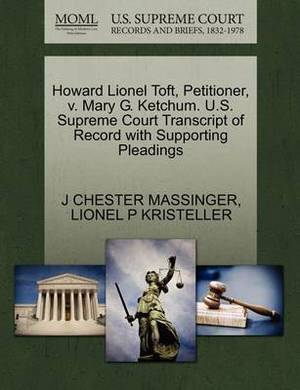Howard Lionel Toft, Petitioner, V. Mary G. Ketchum. U.S. Supreme Court Transcript of Record with Supporting Pleadings