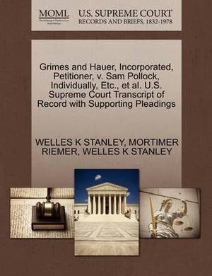 Grimes and Hauer, Incorporated, Petitioner, V. Sam Pollock, Individually, Etc., et al. U.S. Supreme Court Transcript of Record with Supporting Pleadings