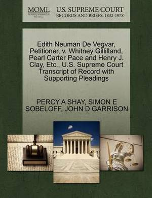 Edith Neuman de Vegvar, Petitioner, V. Whitney Gillilland, Pearl Carter Pace and Henry J. Clay, Etc., U.S. Supreme Court Transcript of Record with Supporting Pleadings