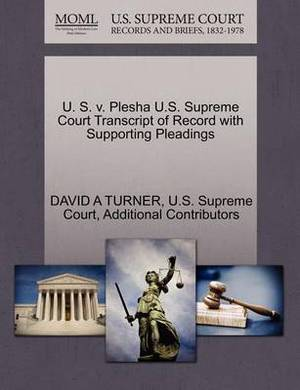 U. S. V. Plesha U.S. Supreme Court Transcript of Record with Supporting Pleadings