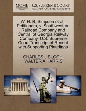 W. H. B. Simpson et al., Petitioners, V. Southwestern Railroad Company and Central of Georgia Railway Company. U.S. Supreme Court Transcript of Record with Supporting Pleadings