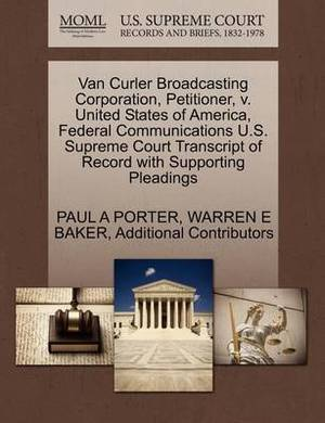Van Curler Broadcasting Corporation, Petitioner, V. United States of America, Federal Communications U.S. Supreme Court Transcript of Record with Supporting Pleadings
