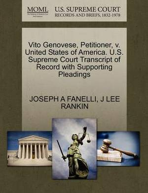 Vito Genovese, Petitioner, V. United States of America. U.S. Supreme Court Transcript of Record with Supporting Pleadings