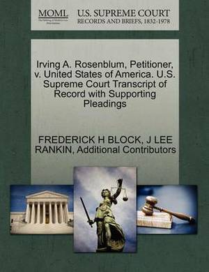 Irving A. Rosenblum, Petitioner, V. United States of America. U.S. Supreme Court Transcript of Record with Supporting Pleadings