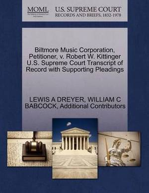 Biltmore Music Corporation, Petitioner, V. Robert W. Kittinger U.S. Supreme Court Transcript of Record with Supporting Pleadings