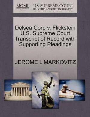 Delsea Corp V. Flickstein U.S. Supreme Court Transcript of Record with Supporting Pleadings