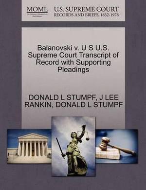 Balanovski V. U S U.S. Supreme Court Transcript of Record with Supporting Pleadings