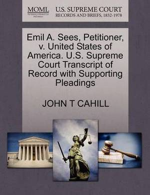 Emil A. Sees, Petitioner, V. United States of America. U.S. Supreme Court Transcript of Record with Supporting Pleadings